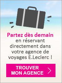 Dernière Minute réservation dans votre agence de voyages E.Leclerc
