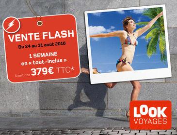 Vente Flash Look Voyages - 1 semaine en tout inclus